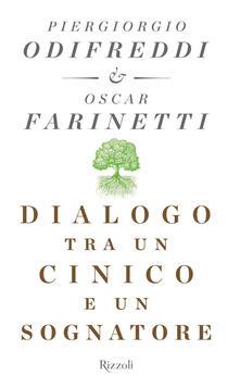 Dialogo tra un cinico e un sognatore - Piergiorgio Odifreddi,Oscar Farinetti - copertina