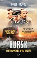 Libro Kursk. La storia nascosta di una tragedia Robert Moore