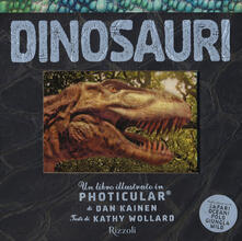 Voluntariadobaleares2014.es Dinosauri. Un libro illustrato in Photicular®. Ediz. a colori Image