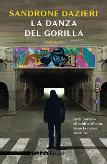 La danza del Gorilla - Sandrone Dazieri - copertina