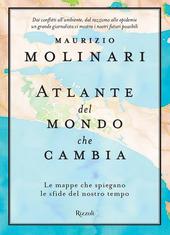 Copertina  Atlante del mondo che cambia : le mappe che spiegano le sfide del nostro tempo