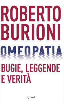 Omeopatia. Bugie, leggende e verità - Roberto Burioni - copertina