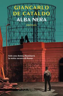 Alba nera - Giancarlo De Cataldo - copertina