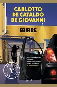 Sbirre - Carlotto Massimo De Cataldo Giancarlo De Giovanni Maurizio - wuz.it