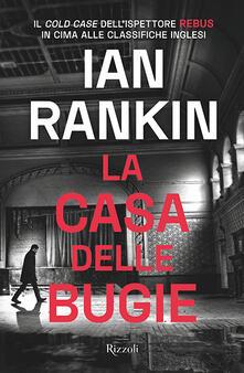 La casa delle bugie - Ian Rankin - copertina