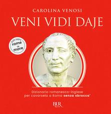 Antondemarirreguera.es Veni Vidi Daje. Dizionario romanesco-inglese per cavarsela a Roma senza sbroccà Image