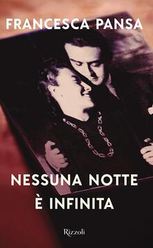 Nessuna notte è infinita - Francesca Pansa - copertina