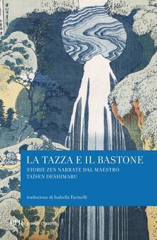 La tazza e il bastone. Storie zen narrate dal maestro Taisen Deshimaru.pdf