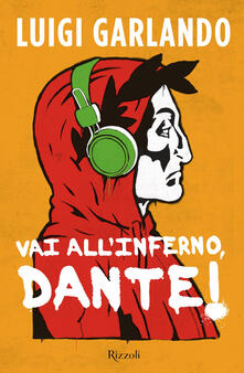 Vai all'Inferno, Dante! - Luigi Garlando - copertina