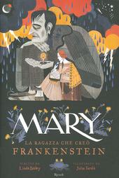 Copertina  Mary : la ragazza che creò Frankenstein