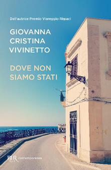 Dove non siamo stati - Giovanna Cristina Vivinetto - copertina