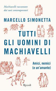 Antondemarirreguera.es Tutti gli uomini di Machiavelli. Amici, nemici (e un'amante) Image