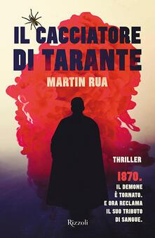 Il cacciatore di tarante - Martin Rua - copertina