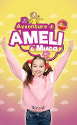 Le avventure di Ameli e Muca