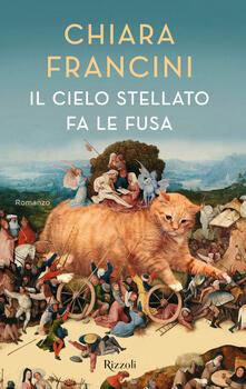 Il cielo stellato fa le fusa - Chiara Francini - copertina