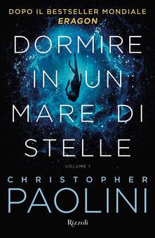 Dormire in un mare di stelle. Vol. 1 - Christopher Paolini - copertina