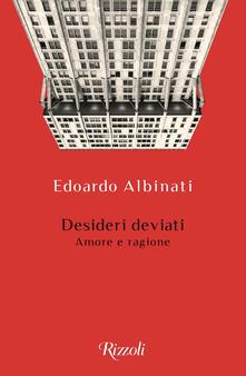 Desideri deviati, Edoardo Albinati (Rizzoli)