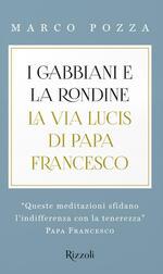 I gabbiani e la rondine. La Via Lucis di papa Francesco