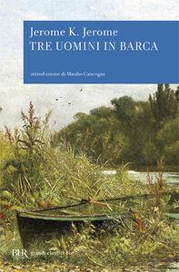 Libro Tre uomini in barca (per tacer del cane) Jerome K. Jerome