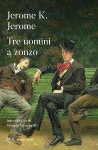 Libro Tre uomini a zonzo Jerome K. Jerome