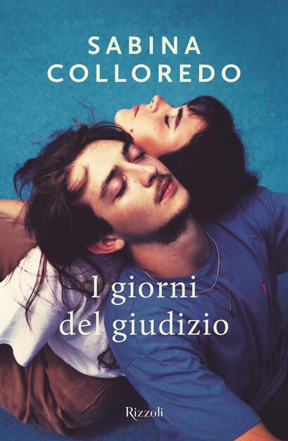 I giorni del giudizio - Sabina Colloredo - Libro - Rizzoli - Narrativa  Ragazzi | IBS