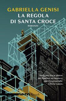 La regola di Santa Croce - Gabriella Genisi - copertina