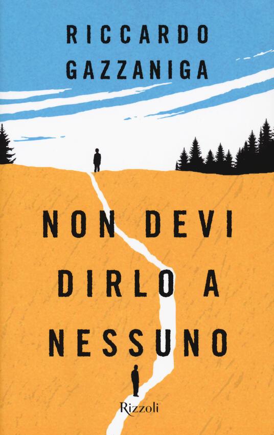 Non devi dirlo a nessuno - Riccardo Gazzaniga - copertina