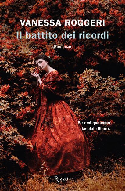 Il battito dei ricordi - Vanessa Roggeri - Libro - Rizzoli - Rizzoli  narrativa | IBS