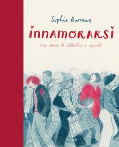 Libro Innamorarsi. Una storia di solitudini e sguardi. Ediz. a colori Sophie Burrows