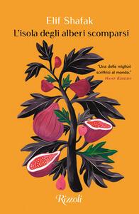 Libro L' isola degli alberi scomparsi Elif Shafak