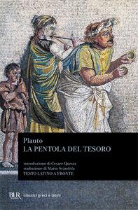 Libro La pentola del tesoro. Testo latino a fronte T. Maccio Plauto