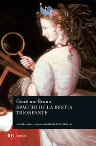 Libro Lo spaccio della bestia trionfante Giordano Bruno