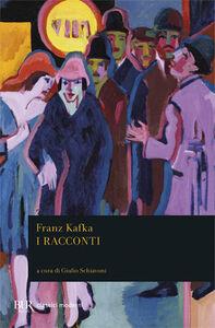 Foto Cover di I racconti, Libro di Franz Kafka, edito da BUR Biblioteca Univ. Rizzoli