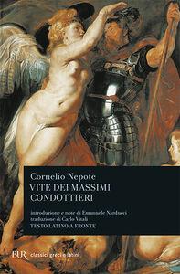 Foto Cover di Vite dei massimi condottieri, Libro di Cornelio Nepote, edito da BUR Biblioteca Univ. Rizzoli