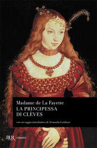 Foto Cover di La principessa di Clèves, Libro di M. Madeleine La Fayette, edito da BUR Biblioteca Univ. Rizzoli