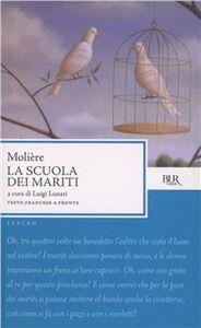 Foto Cover di La scuola dei mariti, Libro di Molière, edito da BUR Biblioteca Univ. Rizzoli