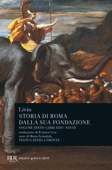 Fondazionesergioperlamusica.it Storia di Roma dalla sua fondazione. Testo latino a fronte. Vol. 6: Libri 24-27. Image