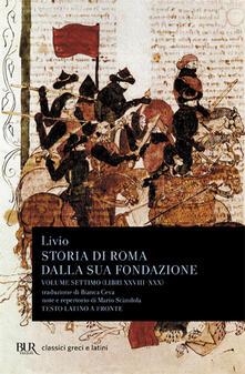 Storia di Roma dalla sua fondazione. Testo latino a fronte. Vol. 7: Libri 28-30. - Tito Livio - copertina