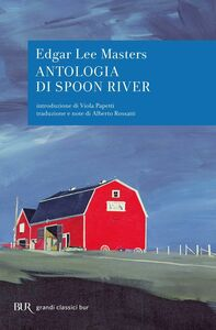 Foto Cover di Antologia di Spoon River, Libro di E. Lee Masters, edito da BUR Biblioteca Univ. Rizzoli