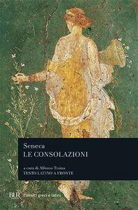 Libro Le consolazioni, a Marcia, alla madre Elvia, a Polibio L. Anneo Seneca
