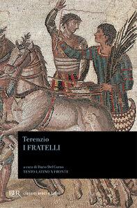 Foto Cover di I fratelli. Testo latino a fronte, Libro di P. Afro Terenzio, edito da BUR Biblioteca Univ. Rizzoli