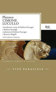 Foto Cover di Vite parallele. Cimone e Lucullo, Libro di Plutarco, edito da BUR Biblioteca Univ. Rizzoli