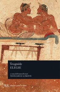 Foto Cover di Elegie, Libro di Teognide, edito da BUR Biblioteca Univ. Rizzoli