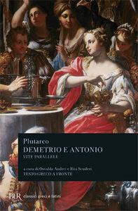 Libro Vite parallele. Demetrio e Antonio Plutarco