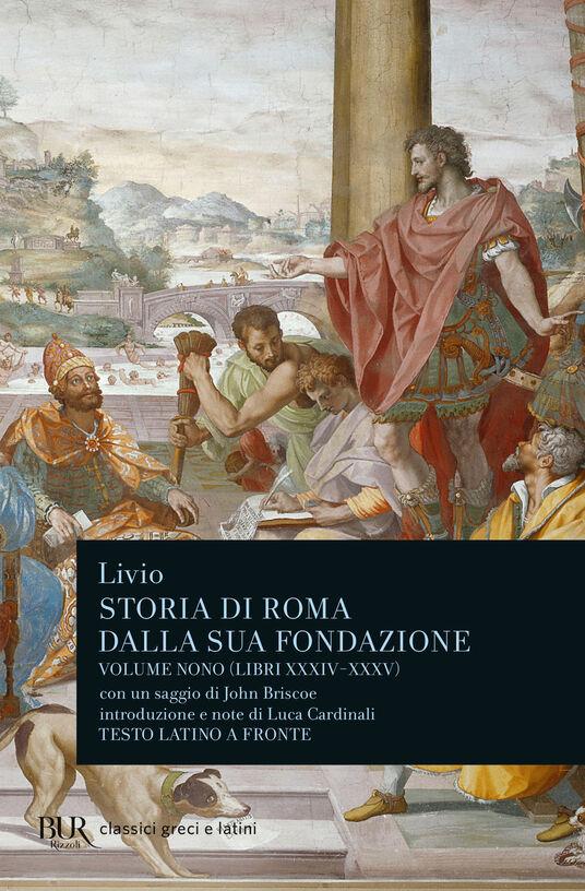 Storia di Roma dalla sua fondazione. Testo latino a fronte. Vol. 9: Libri 34-35.
