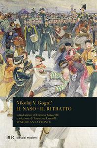 Foto Cover di Il naso-Il ritratto, Libro di Nikolaj Gogol', edito da BUR Biblioteca Univ. Rizzoli