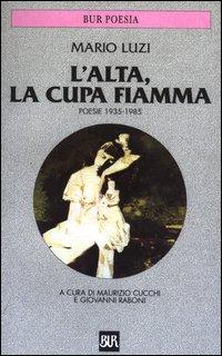 L' alta, la cupa fiamma. Poesie (1935-1985)