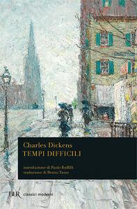Foto Cover di Tempi difficili, Libro di Charles Dickens, edito da BUR Biblioteca Univ. Rizzoli