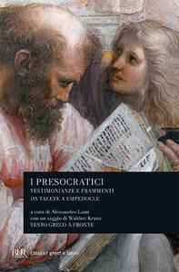 I presocratici. Testimonianze e frammenti da Talete a Empedocle