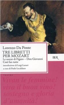 Aboutschuster.de Tre libretti per Mozart. Le nozze di Figaro-Don Giovanni-Così fan tutte Image